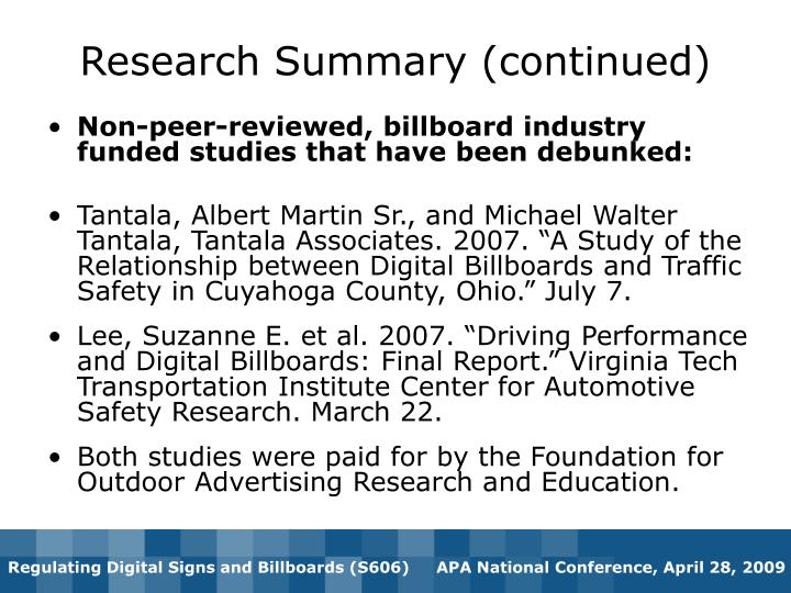 Non-peer-reviewed, billboard industry funded studies that have been debunked:
