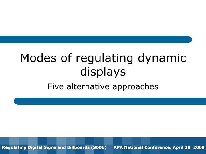 Modes of regulating dynamic displays