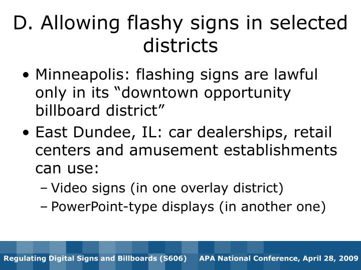 D. Allowing flashy signs in selected districts