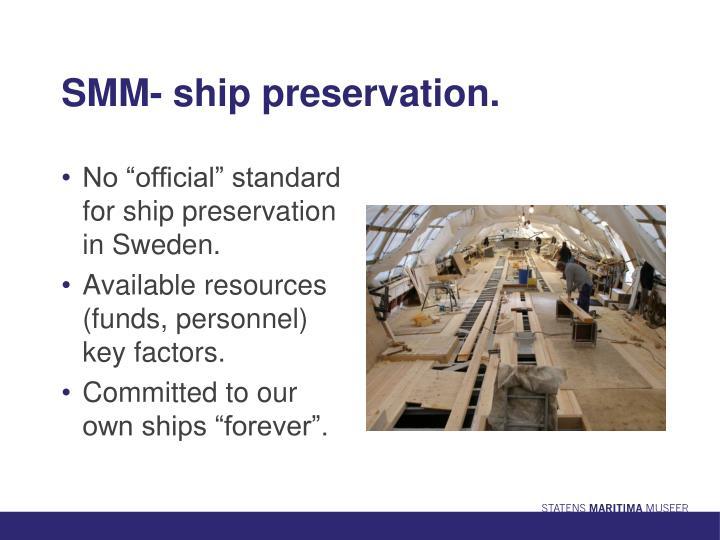 SMM- ship preservation.