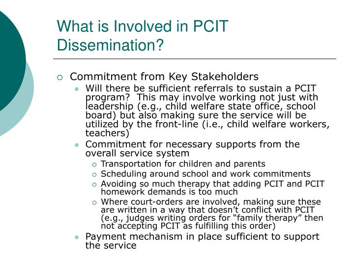 What is Involved in PCIT Dissemination?