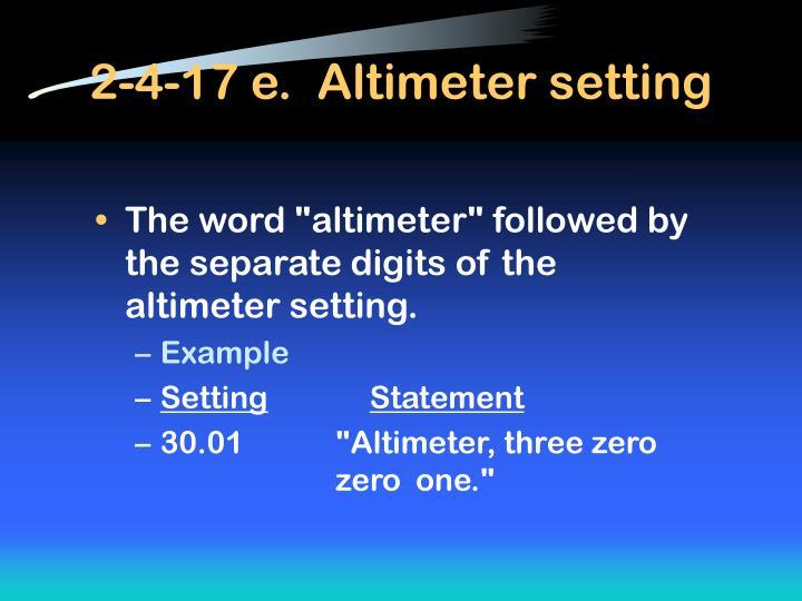 2-4-17 e.  Altimeter setting