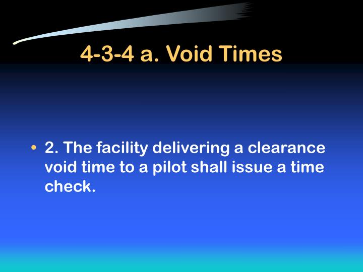 4-3-4 a. Void Times
