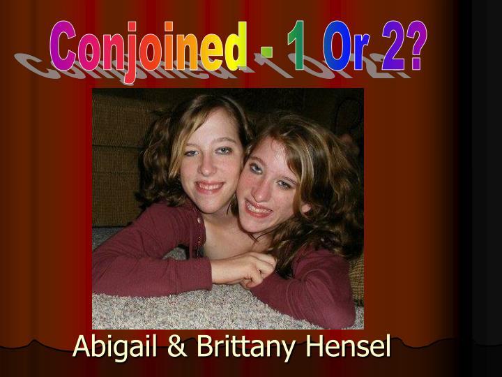 Abigail & Brittany Hensel