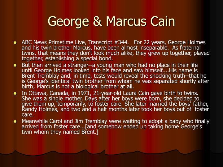 George & Marcus Cain