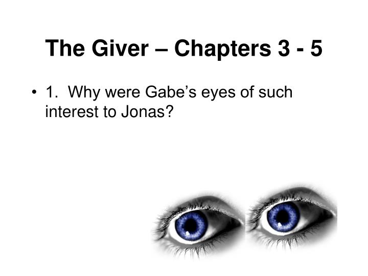 The Giver – Chapters 3 - 5