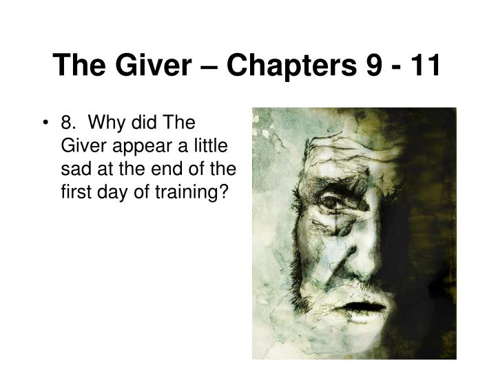 8.  Why did The Giver appear a little sad at the end of the first day of training?