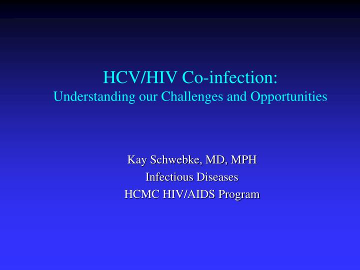 Hcv hiv co infection understanding our challenges and opportunities
