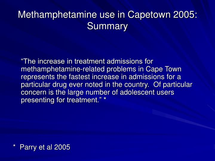 Methamphetamine use in Capetown 2005:  Summary