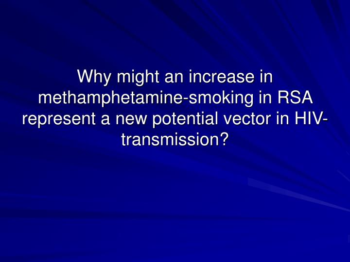 Why might an increase in methamphetamine-smoking in RSA represent a new potential vector in HIV-transmission?