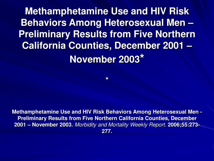 Methamphetamine Use and HIV Risk Behaviors Among Heterosexual Men – Preliminary Results from Five Northern California Counties, December 2001 – November 2003