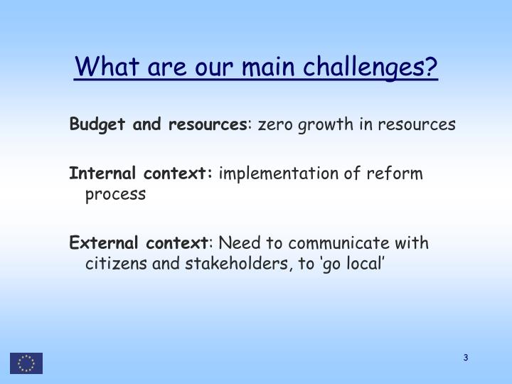 What are our main challenges