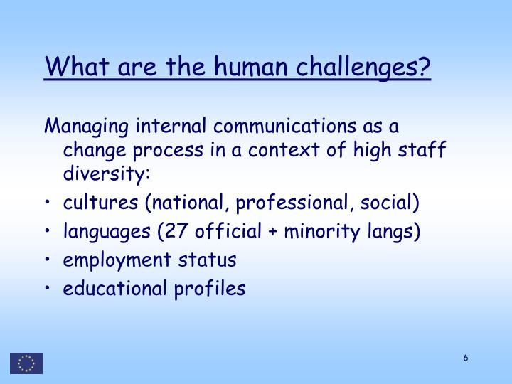 What are the human challenges?