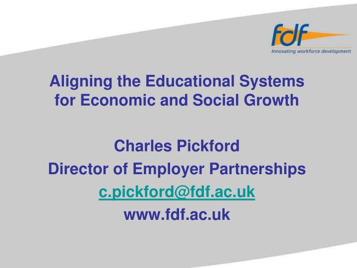 Aligning the Educational Systems for Economic and Social Growth