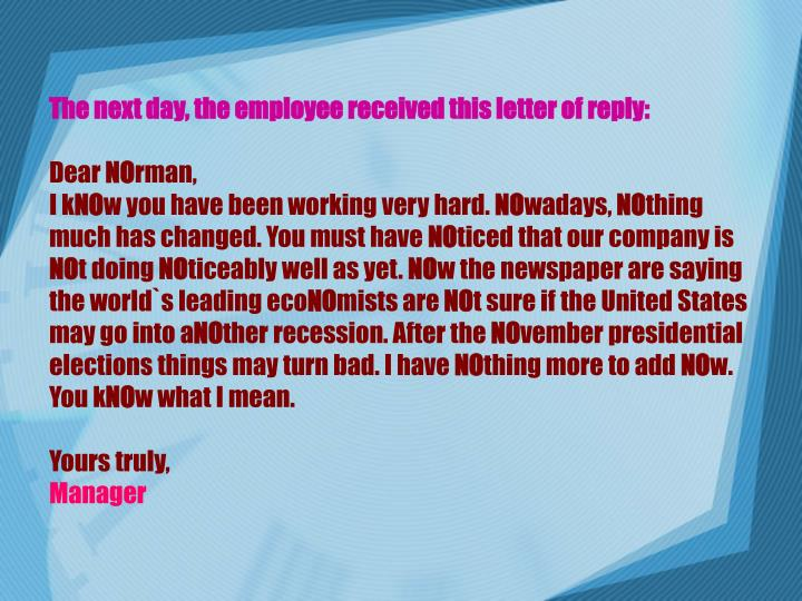 The next day, the employee received this letter of reply: