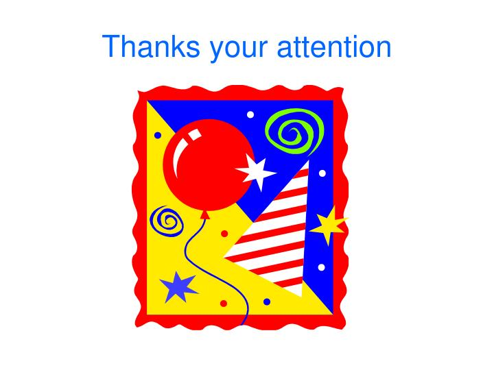 Thanks your attention