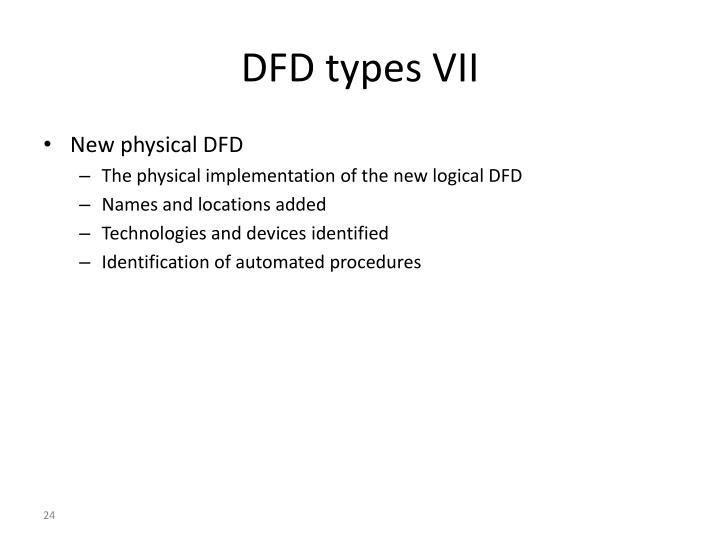 DFD types VII