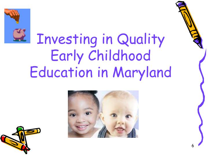 Investing in Quality Early Childhood Education in Maryland