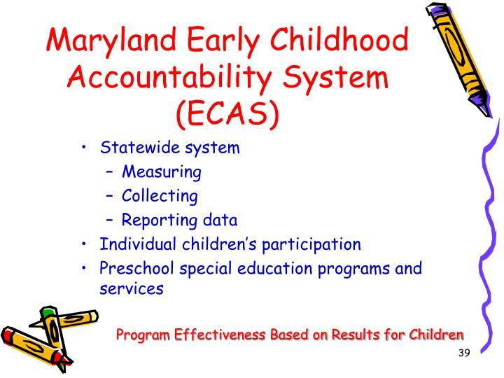 Maryland Early Childhood Accountability System (ECAS)