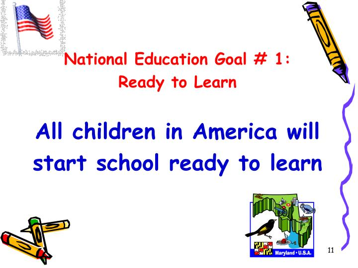 National Education Goal # 1: