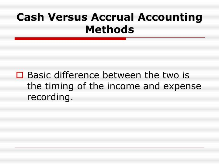 Cash Versus Accrual Accounting Methods