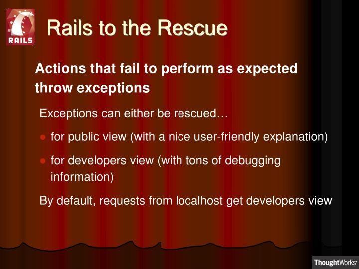 Rails to the Rescue