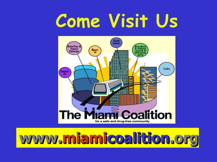 Come Visit Us