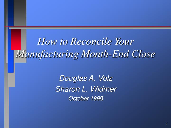 How to reconcile your manufacturing month end close