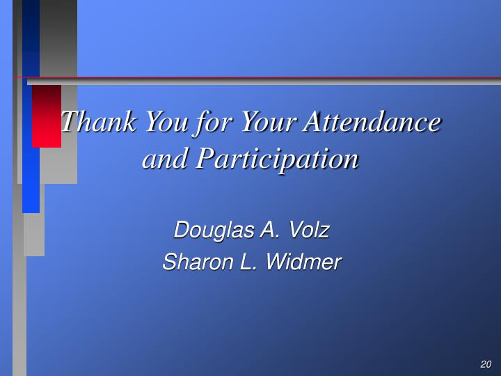 Thank You for Your Attendance and Participation