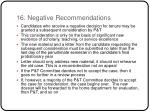 16 negative recommendations