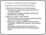 3 learn to write grants to support research and teaching activities