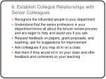 6 establish collegial relationships with senior colleagues