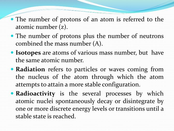 The number of protons of an atom is referred to the atomic number (z).