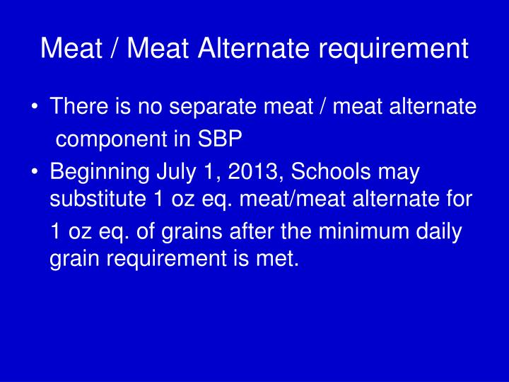 Meat / Meat Alternate requirement