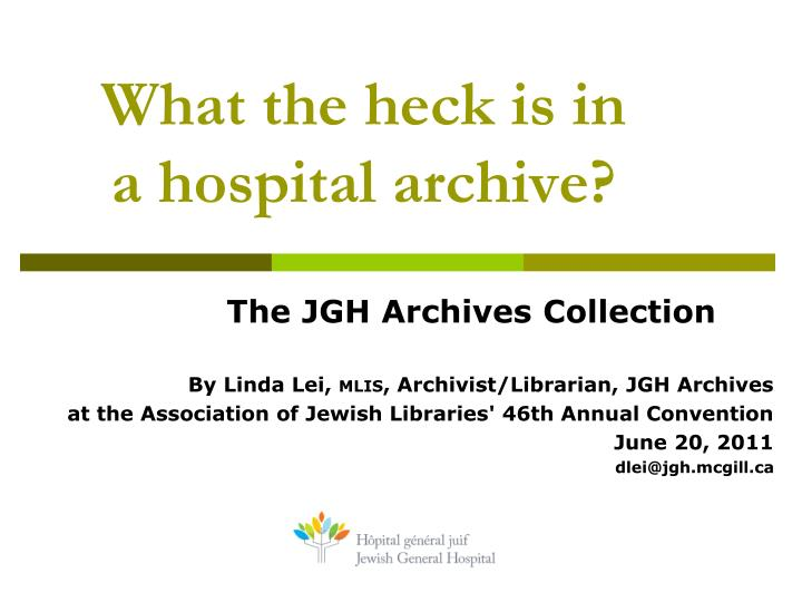 What the heck is in a hospital archive