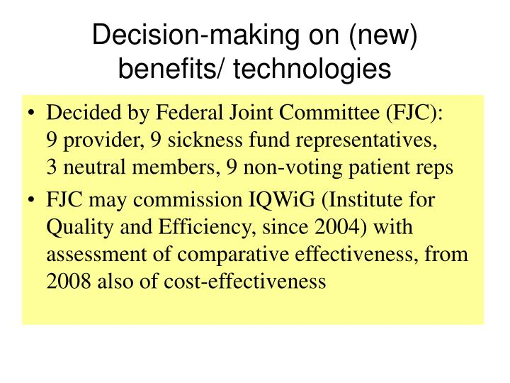 Decision-making on (new) benefits/ technologies