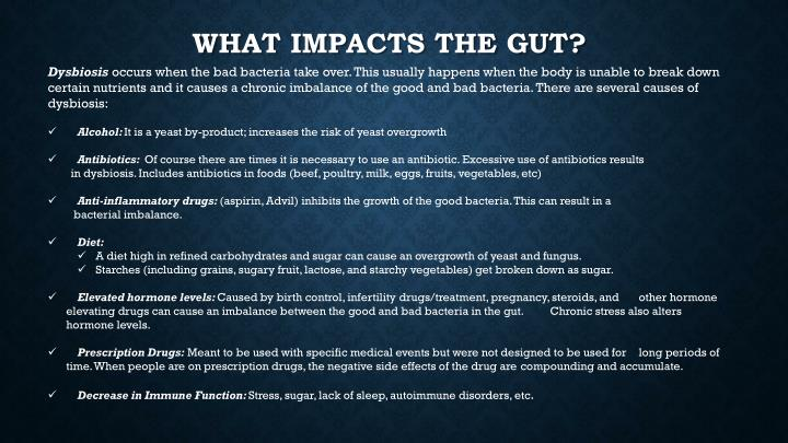 What impacts the gut?