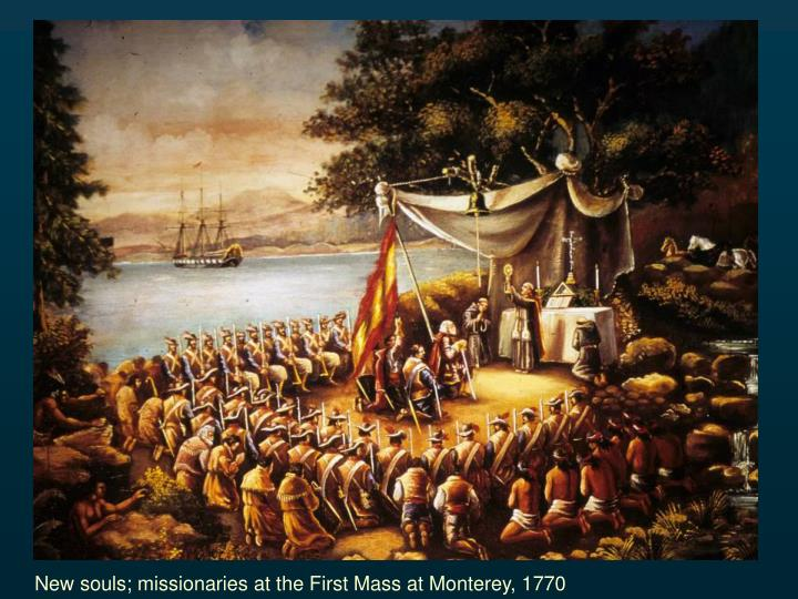 New souls; missionaries at the First Mass at Monterey, 1770
