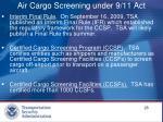 air cargo screening under 9 11 act1