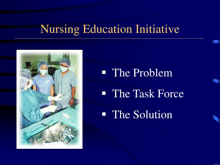 Nursing education initiative1