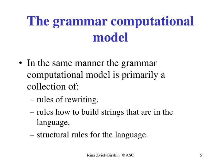 The grammar computational model