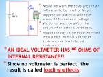 we do not want to affect the circuit when using a voltmeter