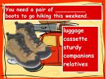 you need a pair of boots to go hiking this weekend