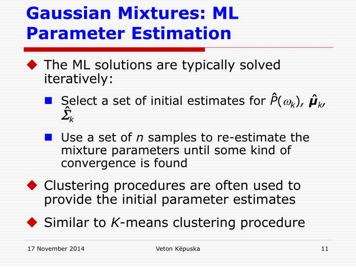 Gaussian Mixtures: ML Parameter Estimation