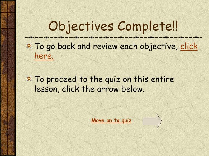 Objectives Complete!!
