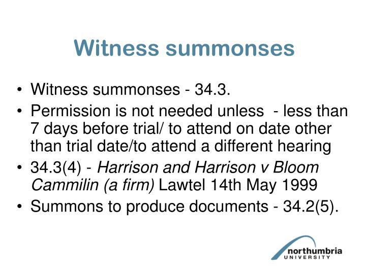 Witness summonses