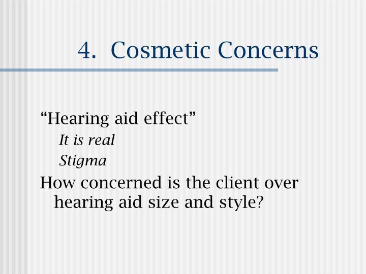 4.  Cosmetic Concerns