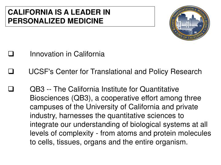 CALIFORNIA IS A LEADER IN PERSONALIZED MEDICINE