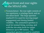 adjust front and rear sights on the m16a2 rifle