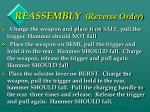 reassembly reverse order